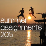Summer Assignments!